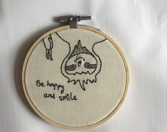 Be Happy and Smile Sloth Hand Embroidered Hoop Art 4""
