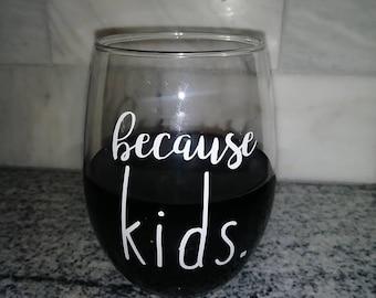 Because Wine Glass Vinyl, Vinyl Decal, Decal, Wine Glass Decal, Wine Quote Glass Decal