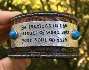 Be fearless Tooled Leather Cuff Bracelet - Be fearless in the pursuit of what sets your soul on fire - Encouragement -  Love Squared Designs