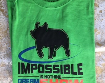 Dream Big Show Hard Show Pig Shirt - Green