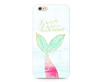 I Wish I Was a Mermaid, Ocean Phone Case, Nautical Phone Case, Mermaid Tail Phone Case, iPhone 7, Samsung Galaxy S8