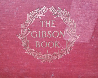 The Gibson Book Vols. I and II Antiquarian Books 1906