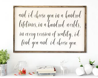 I'd choose you in a hundred lifetimes in a hundred worlds, farmhouse wood framed sign, wedding gift, anniversary gift, wedding sign,