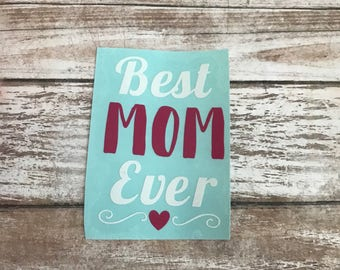 Best Mom Ever Vinyl Decal Car Laptop Wine Glass Sticker