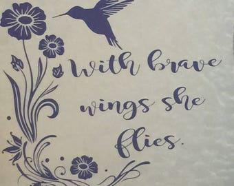 Vinyl car decal - hummingbird - With Brave Wings She Flies