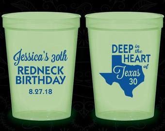 30th Birthday Glow in the Dark Cups, Redneck Birthday, Texas Birthday, Deep in the heart of Texas, Glow Birthday Party (20072)