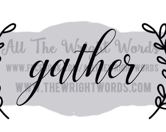 """15x7"""" Gather Vinyl Decal, Home, Home Decor, Wreath, DIY, Thanksgiving, Dining Room, Kitchen, Friends, Family, Love, Lettering,Do It Yourself"""