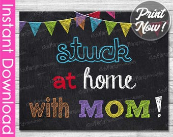 Back to School Sign for Siblings INSTANT DOWNLOAD, Stuck At Home With Mom PRINTABLE Sign, First Day of School Chalkboard Prop Homeschooled