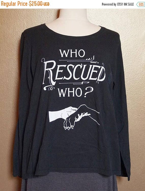 "ON SALE XL ""Who Rescued Who"" Long Sleeved Tee, White Ink on Black"