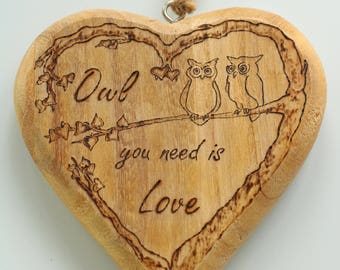 Owl You Need is Love - rustic decorative heart - customisable wedding gift, enagagement gift, housewarming gift