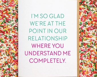 You Completely Understand Me. Funny Greeting Card. Relationship Card. Funny Card for Boyfriend. Anniversary Card. Love Card. Card for Friend