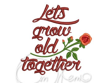 MACHINE EMBROIDERY DESIGN - Lets grow old together,  anniversary embroidery, wedding embroidery