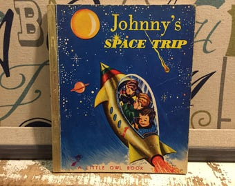 """1954 """"Johnny's Space Trip"""" a Little Owl Book"""