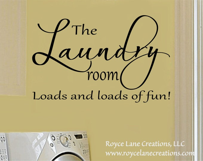Laundry Room Decal - The Laundry Room Loads and Loads of Fun #3 - Laundry Room Decor- Laundry Room Art