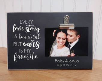 Personalized Wedding Photo Frame, Wedding Gift Idea, Wedding Decoration Picture Frame  {Every Love Story...}  Bridal Shower Gift Idea