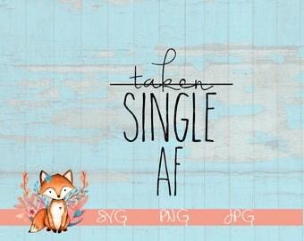 Single AF, Single AF SVG, Funny Valentine SVg, Single, af