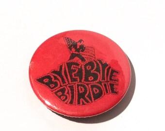 Vintage 1980s Bye Bye Birdie Broadway Elvis Musical Pin/Pinback