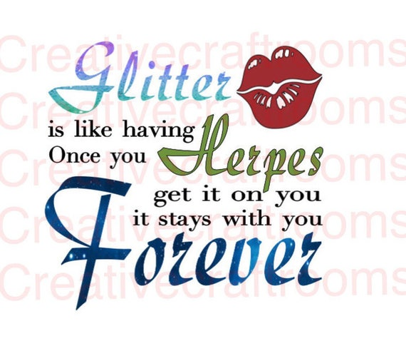 Cricut png, Funny quote png, Glitter is like having Herpes PNG, Cutting File, Png, JPEG, Cricut, Svg, Print File, Digital download png file
