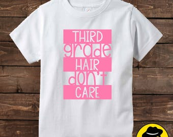 Third grade hair don't care, Back to school shirt, Funny Back to School Shirt..