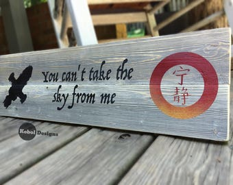 """Firefly Inspired Barnwood Sign; """"You can't take the sky from me."""" with Serenity symbols"""