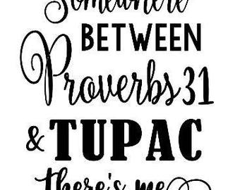 Proverbs 31 Tupac there's me sassy christian svg automatic download