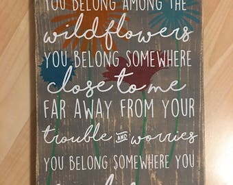 Tom Petty You Belong Among the Wildflowers You Belong Somewhere You Feel Free 8x12 handpainted wood sign
