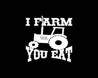 Farmer Decal,I Farm You Eat Decal, No Farms No Food Car Decal,Farmer Car Decal,Thank A Farmer Vinyl decal Farming Sticker Car Truck etc..