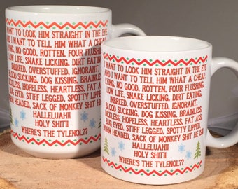 Clark Griswold Christmas Rant Coffee Mug/Cup 11 or 15 oz National Lampoon's Christmas Vacation, Cousin Eddie, Holy Shit, Where's the Tylenol