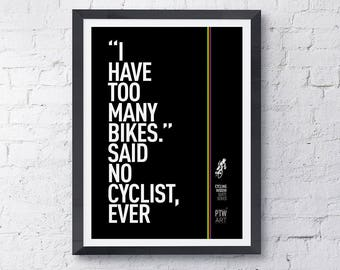 Cycling motivational print poster I Have Too Many Bikes