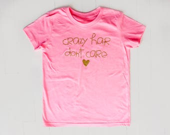 Crazy Hair Don't Care -  Little Girls Youth Neon Pink Youth Comfy T Tee Shirt