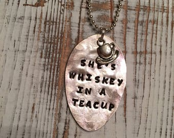 She's whiskey in a teacup hand stamped spoon necklace