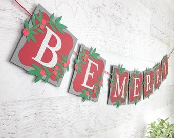 Be Merry Banner - Christmas Mantle Banner - Christmas Party Decorations - Christmas Banner