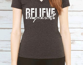 Believe in Yourself Womens V Neck T Shirt. Fitness Motivation Shirt.