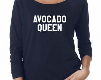 Avocado Queen Shirt Avocado Shirt Funny Shirt Sayings Tumblr Teen Gifts Shirt Off Shoulder Sweatshirt Teen Sweatshirt Women Sweatshirt
