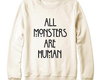 All Monsters Are Human Tshirt Monsters Sweatshirt Fashion Sweatshirt Funny Graphic Sweater Oversized Jumper Sweatshirt Women Sweatshirt Men
