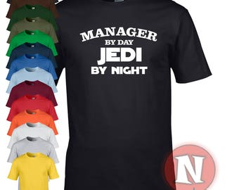 Manager by day, Jedi by night funny Star Wars t-shirt. Treat your manager to a little gift, even of it is yourself!