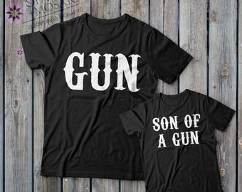 Gun / Son of a Gun - Father's Day - Shirts - Daddy & Son Matching - Cute