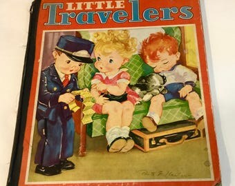 Vintage Little Travelers, by Zillah, Pictures Ruth E Newton, Oversized Book, Whitman Publishing, Racine, Wisconsin, First Edition, 1937