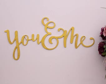 You & Me Sign, Custom Wood Letters Cut Out, Wood Sign, Bedroom Wall Art, Wedding Decor, Anniversary Gift, Romantic Wall Art, Valentines Gift