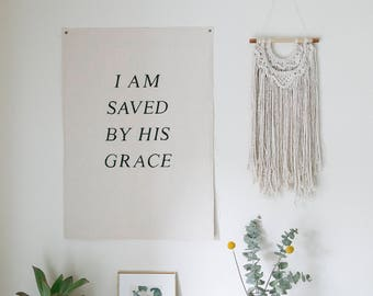 Grace Canvas Banner // Canvas Wall Hanging // Canvas Banner // I Am Saved By His Grace // Wall Flag // Nursery Art // Christian Quote
