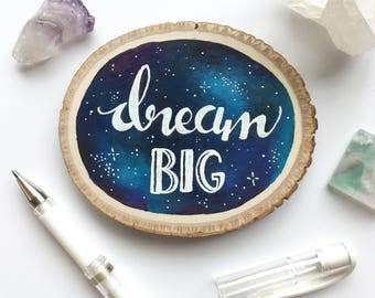 Dream Big Quote, Galaxy Art, Galaxy Quote Art, Wood Slice Painting, Shoot for the Stars, Space Painting, Nature Art, Wood Panel Art, Dreams