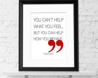 You Can't Help How You Behave Handmaid's Tale Margaret Atwood Fine Art Quote Print For Classroom, Library or Home.