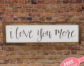 I love you more Rustic wood sign I love you reclaimed wood sign Framed wood sign Pallet wood sign Entryway wall decor Rustic Bedroom signs