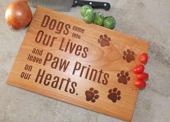 Dogs Come Into Our Lives Wood Cutting Board Engraved on Cherry, White Oak, Maple, and Walnut Wood. Dog Themed Gift-Pet-Kitchen Decor