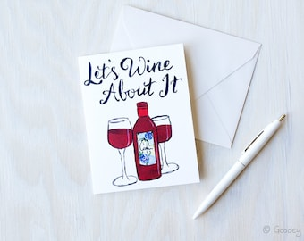 Wine About It Greeting Card, Sorry Card, Just Because Card, G0012