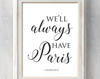 We'll always have Paris Print.  Casablanca. Quote. All Prints BUY 2 GET 1 FREE!