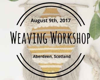 Wed, August 9th 2017 - Beginner Frame Loom Weaving Class: Create a Wall Hanging - Aberdeen, UK - 6 pm to 9 pm