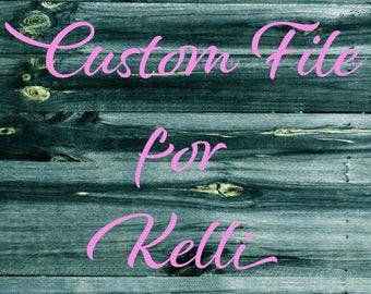 Custom File for Kelli