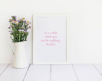 In A World Where You Can Be Anything, Be Kind - A4 Framed Print - Simple Art for Wall Hanging and Freestanding - Any Colour Text