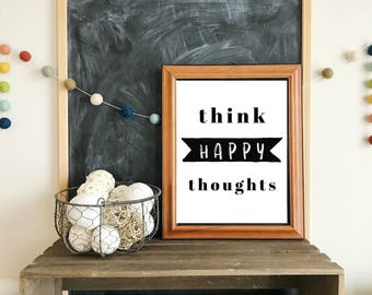 think happy thoughts-inspirational PRINTABLE art-wall art,last minute gift,office decor,printable quote,calligraphy printable,gallery wall